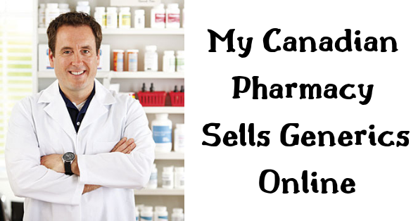 My Canadian Pharmacy Sells Generics Online